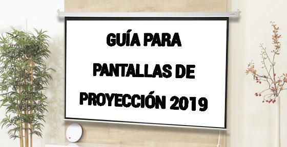 Guía para comprar una pantalla de proyección 2019