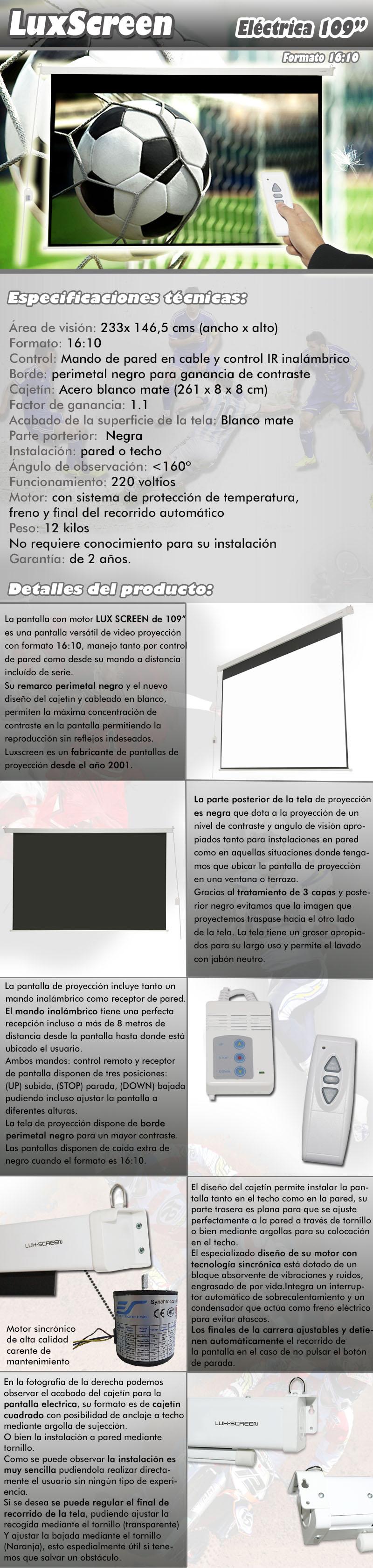 pantalla electrica de 109 pulgadas 16:10 2,33 x 1,46 metros, dispone de parte trasera negra, borde perimetal negro para una mayor concentracion de contraste, ganancia de brillo 1:1, ideal para proyectores formato 1280x800 pixels