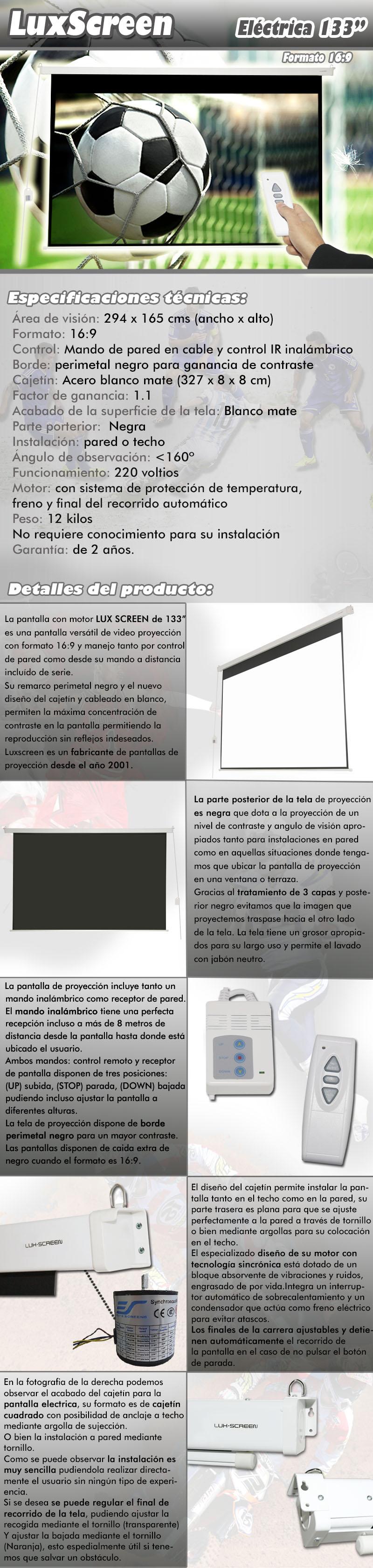 pantalla electrica de 133 pulgadas 16:9 2,94 x 1,65 metros, dispone de parte trasera negra, borde perimetal negro para una mayor concentracion de contraste, ganancia de brillo 1:1, ideal para proyectores formato full hd y hd