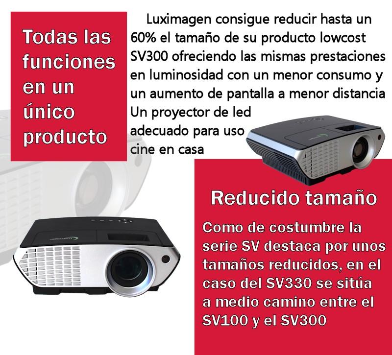 Luximagen SV330 es la continuacion del SV300 pero con una reduccion de tamaño del 60% manteniendo el mismo nivel de luminosidad a menor consumo
