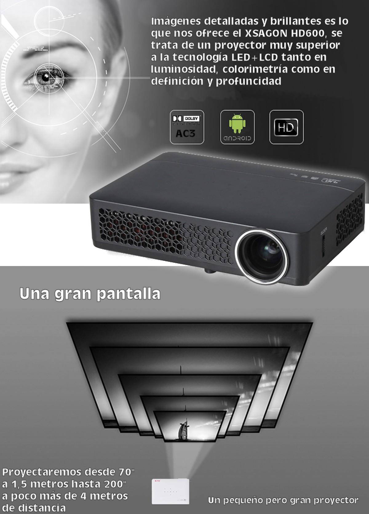 imagenes detalladas y brillantes es lo que nos ofrece el xsagon hd600, se trata de un proyector muy superior a la tecnologia led+lcd, tanto en luminosidad, colorimetria como en definición y profundidad