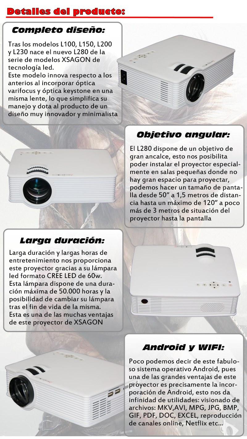 tras los modelos l100, l150, l200 y l230 de xsagon nace el nuevo l280, este modelo incorpora optica varifocus y keystone en una misma lente, objetivo gran angular permite proyectar una pantalla de 120